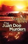 The Juan Doe Murders: A Smokey Brandon Thriller - Noreen Ayres