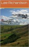 Humphrey's War - Lee Richardson