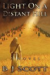 Light on a Distant Hill: A Novel of the Indian West - B.J. Scott