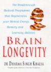 Brain Longevity: the Breakthrough Medical Program That Improves Your Mind and Memory - Dharma;Stauth, Cameron;Khalsa, Dharma Singh M.D. Singh Khalsa