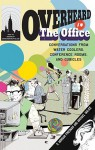Overheard in the Office: Conversations from Water Coolers, Conference Rooms, and Cubicles - S. Morgan Friedman, Michael Malice