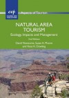 Natural Area Tourism: Ecology, Impacts and Management - David Newsome, Susan A Moore