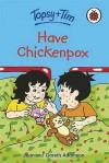 Have Chickenpox - Jean Adamson