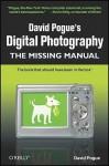 David Pogue's Digital Photography: The Missing Manual: The Missing Manual - David Pogue