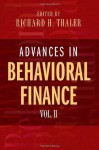 Advances in Behavioral Finance, Volume II (Roundtable Series in Behavioral Economics) - Richard H. Thaler