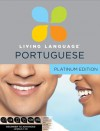 Platinum Portuguese: A complete beginner through advanced course, including coursebooks, audio CDs, - Living Language