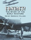 Contact! The Story of the Early Aviators - Henry Villard