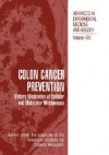 Colon Cancer Prevention: Dietary Modulation of Cellular and Molecular Mechanisms - Rachel S. Abroms, Rachel S. Abroms