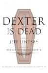 Dexter Is Dead - Jeff Lindsay