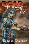 Dead Hunger IV: Evolution - Eric A. Shelman