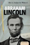 How to Analyze the Works of Abraham Lincoln - Laurie Lanzen Harris