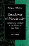Paradoxes of Modernity: Culture and Conduct in the Theory of Max Weber - Wolfgang Schluchter, Neil Solomon