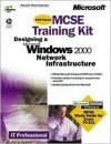 MCSE Training Kit (Exam 70-221): Designing a Microsoft Windows 2000 Network Infrastructure - Microsoft Press, Microsoft Press