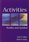 Activities: Reality and Symbol - Gail Fidler, Beth Velde