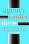 Agency Under Stress: The Social Security Administration In American Government - Martha A. Derthick