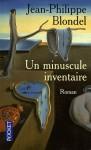 Un minuscule inventaire - Jean-Philippe Blondel