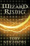 Wizard Rising - Toby Neighbors