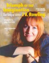 Triumph of the Imagination: The Story of Writer J. K. Rowling (Overcoming Adversity) - Lisa A. Chippendale