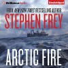 Arctic Fire - Stephen Frey, William Dufris, Brilliance Audio