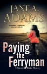Paying the Ferryman: A Naomi Blake British mystery (A Naomi Blake Mystery) - Jane A. Adams