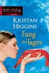Fang des Tages - Kristan Higgins, Annette Hahn