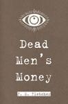 Dead Men's Money - J. S. Fletcher