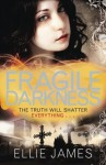 Fragile Darkness: A Midnight Dragonfly Novel - Ellie James