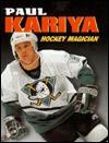 Paul Kariya, Hockey Magician - Jeff Savage