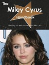 The Miley Cyrus Handbook - Everything You Need to Know about Miley Cyrus - Emily Smith
