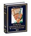 Europa zjednoczona w Chrystusie - Jan Paweł II