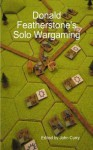 Donald Featherstone's Solo-Wargaming - Donald F. Featherstone, John Curry