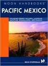 Pacific Mexico: Including Acapulco, Puerto Vallarta, Oaxaca, Guadalajara, and Mazatlian - Bruce Whipperman