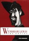 Wyndham Lewis the Artist: Holding the Mirror Up to Politics - Tom Normand, Wyndham Lewis
