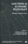 Sanctions As Economic Statecraft: Theory and Practice - Steve Chan, A. Cooper Drury