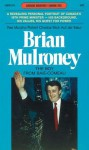 Brian Mulroney: The Boy from Baie-Comeau - Rae Murphy, Robert Chodos, Nick Auf der Maur