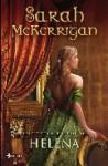 Las guerreras de Rivenloch: Helena - Sarah McKerrigan, Pilar de la Peña Minguell