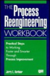 Process Reengineering Workbook - Jerry L. Harbour