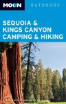 Moon Sequoia & Kings Canyon Camping & Hiking - Tom Stienstra, Ann Marie Brown