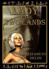 Lady of the Two Lands - Elizabeth Delisi