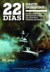 22 Dias: As Decisões que Mudaram o Rumo da Segunda Guerra Mundial - David Downing, Maria Beatriz de Medina