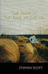 The House at the Edge of the Sea - Stephen Scott