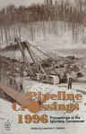 Pipeline Crossings 1996: Proceedings of the Specialty Conference, Burlington, Vermont, June 16-19, 1996 - American Society of Civil Engineers