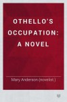 Othello's Occupation - Mary Anderson