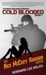 Cold Blooded I (Nick McCarty Assassin Series Book 1) - Bernard Lee DeLeo, Aeternum Designs