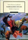 Surrealismo 1919-1969: ribellione e immaginazione - Paola Decina Lombardi