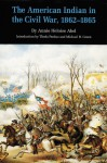 The American Indian in the Civil War, 1862-1865 - Annie Heloise Abel, Theda Perdue, Michael D. Green