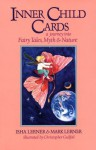 Inner Child Cards: A Journey into Fairy Tales, Myth and Nature - Isha Lerner, Mark Lerner, Christopher Guilfoil