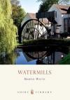 Watermills - Martin Watts