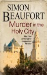 Murder in the Holy City: An 11th Century Mystery Set During the Crusades - Simon Beaufort