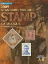 Scott 2009 Standard Postage Stamp Catalogue, Vol. 1: United States and Affiliated Territories, United Nations, Countries of the World- A-B - James E. Kloetzel